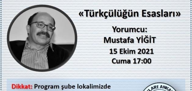 Yüz Yüze Etkinlikler Başlıyor: Türkçülüğün Esasları